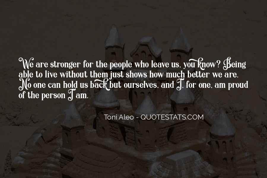 Quotes About Being Proud Of Who I Am #117727