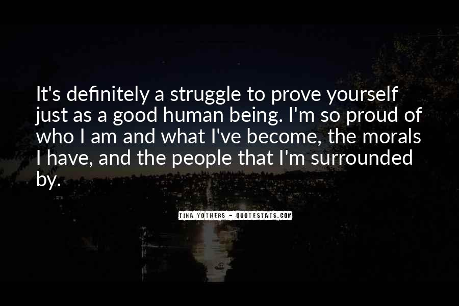 Quotes About Being Proud Of Who I Am #169573