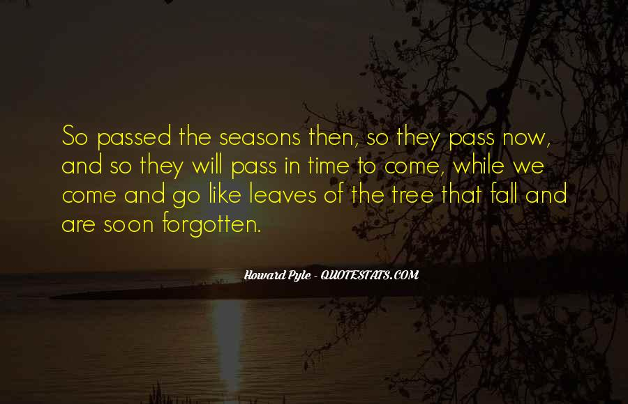 Seasons Come And Go Quotes #1123228
