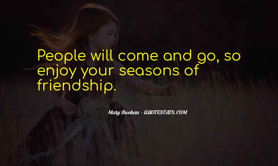Seasons Come And Go Quotes #1648276