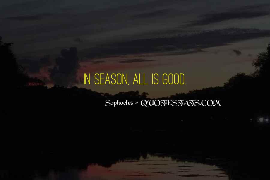 Seasons Come And Go Quotes #22684