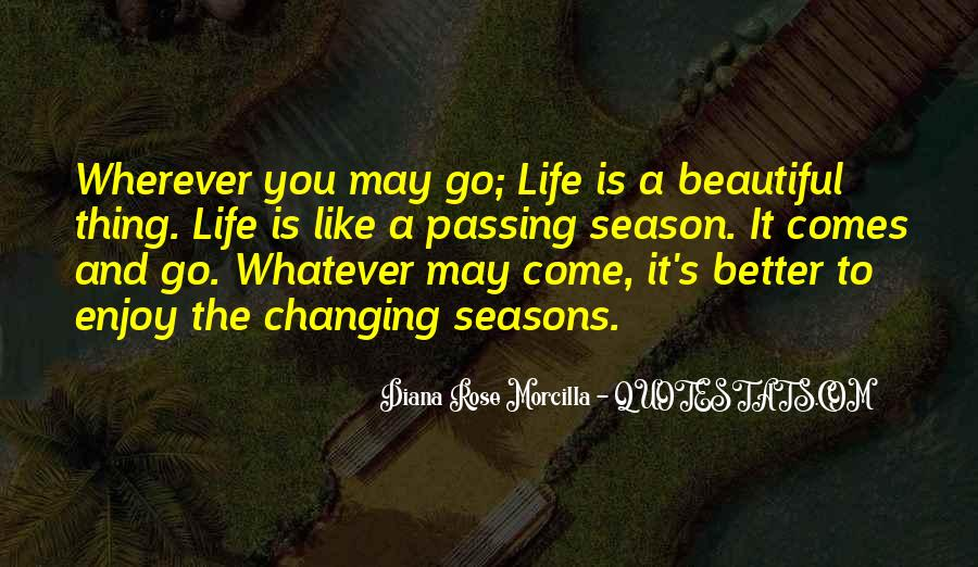 Seasons Come And Go Quotes #380652