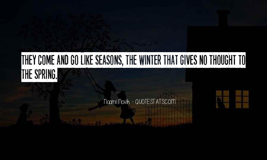 Seasons Come And Go Quotes #872331