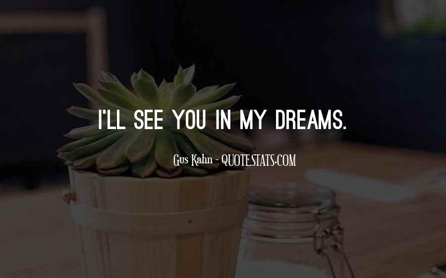 See Me In Your Dreams Quotes #14561