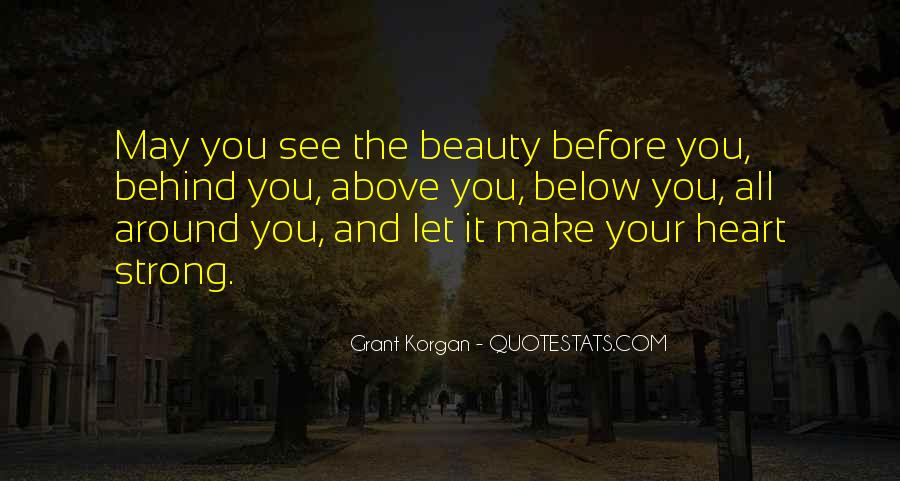 See The Beauty Around You Quotes #1255306