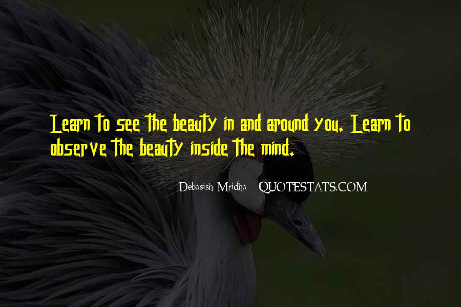 See The Beauty Around You Quotes #1525784