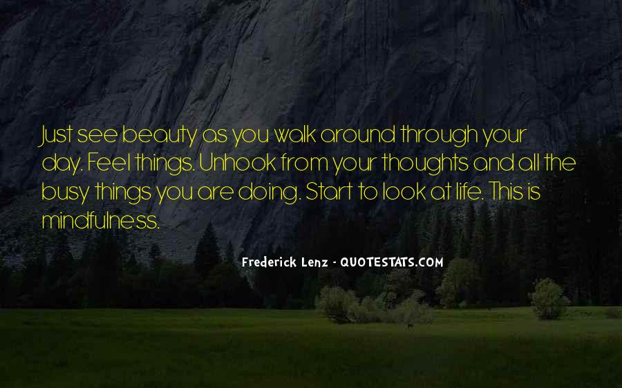 See The Beauty Around You Quotes #1708380