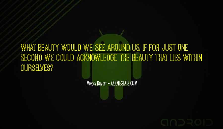 See The Beauty Around You Quotes #1731976