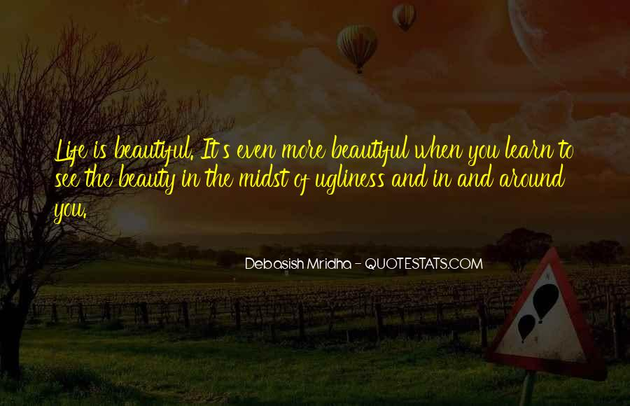 See The Beauty Around You Quotes #31872