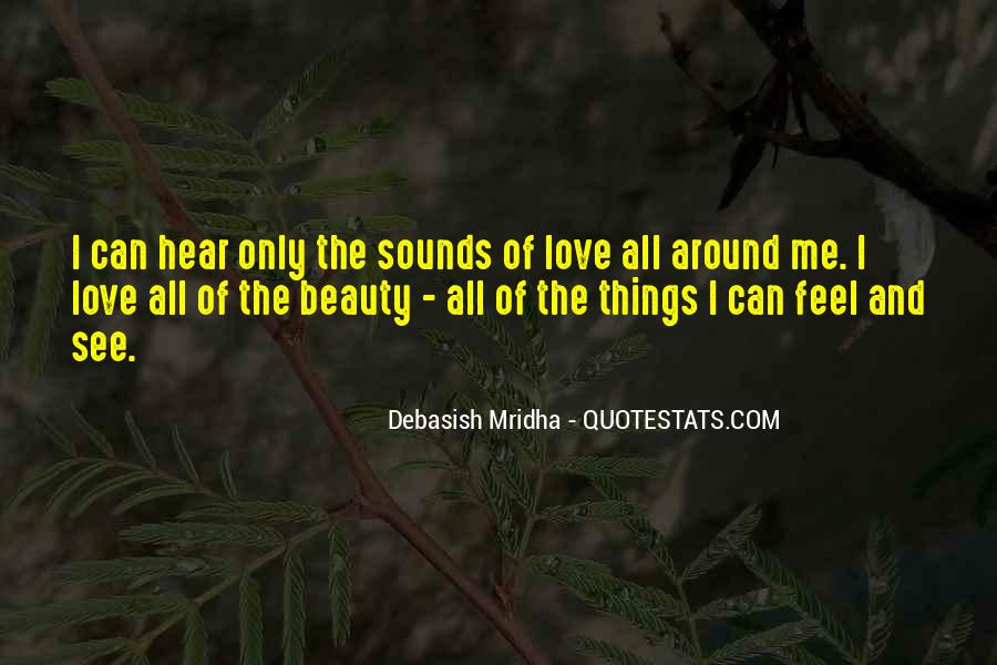 See The Beauty Around You Quotes #664082
