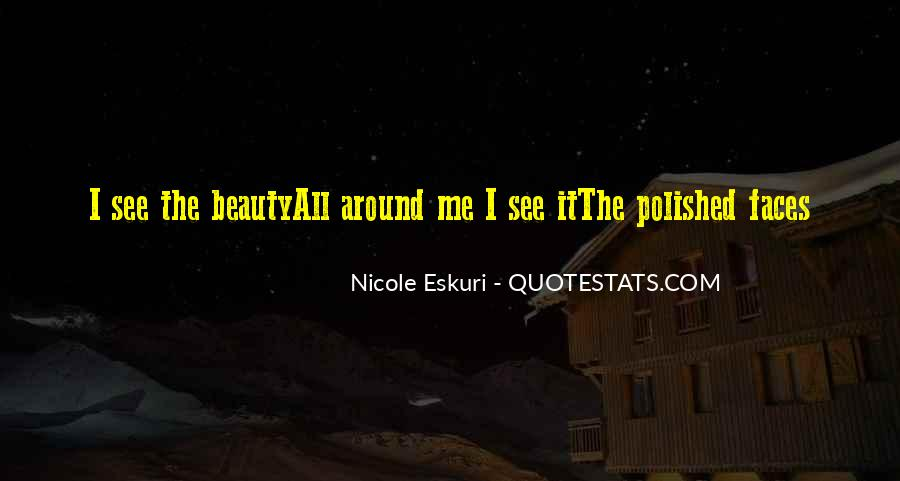 See The Beauty Around You Quotes #735024
