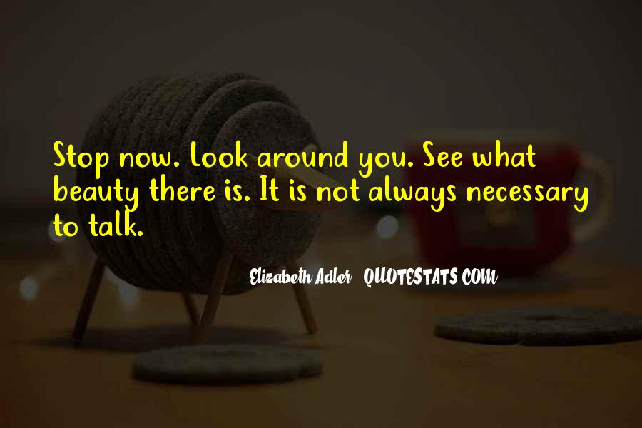 See The Beauty Around You Quotes #807362