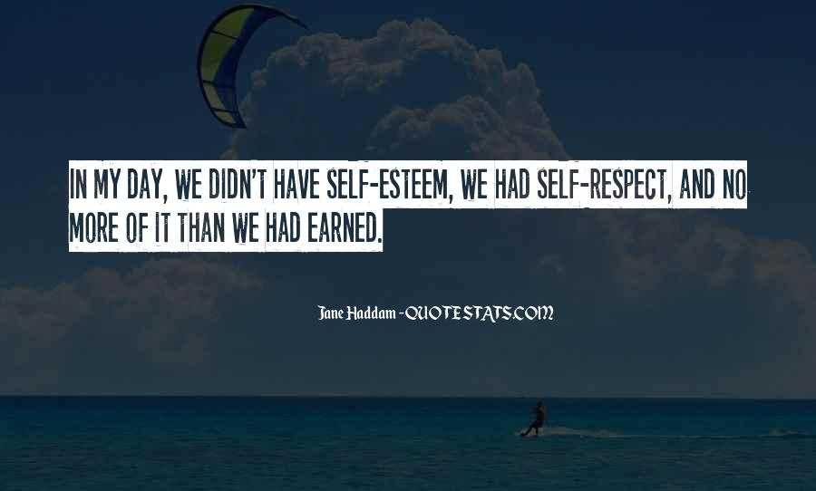 Self Earned Quotes #588292