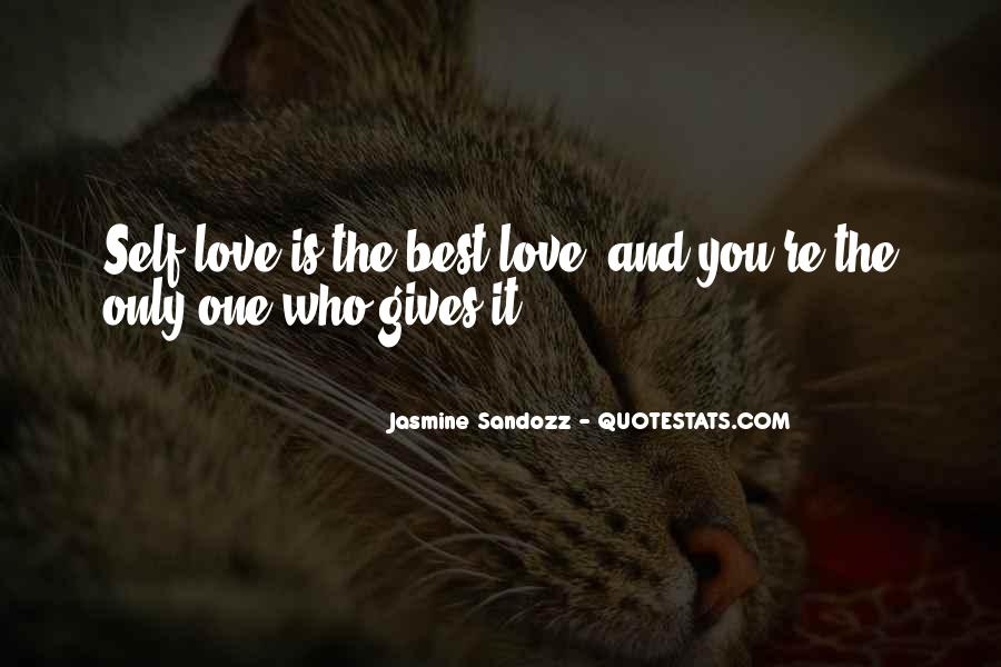 Self Love Is The Best Love Quotes #290491