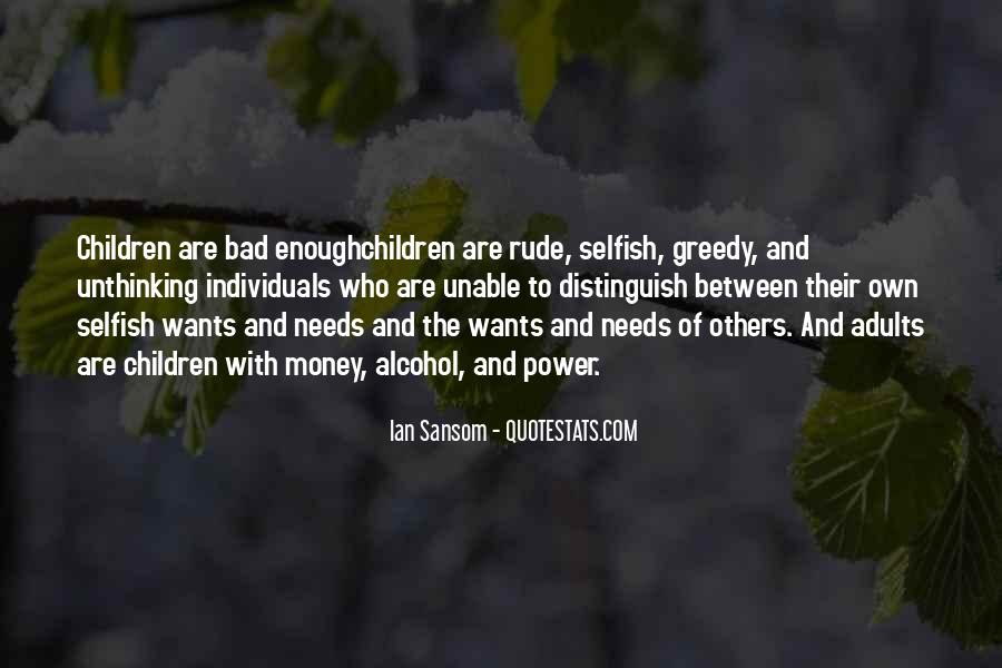 Selfish And Greedy Quotes #128820