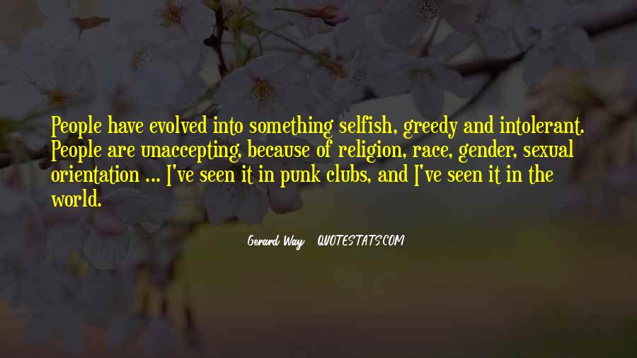 Selfish And Greedy Quotes #1695257