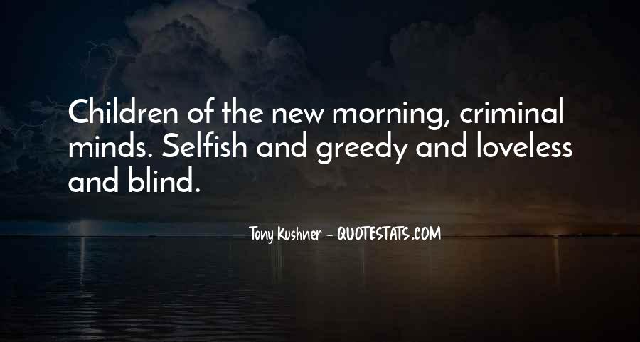 Selfish And Greedy Quotes #1813138