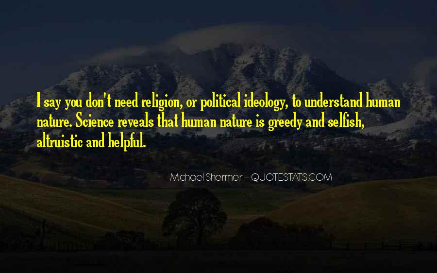 Selfish And Greedy Quotes #1839301