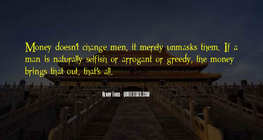 Selfish And Greedy Quotes #1867777