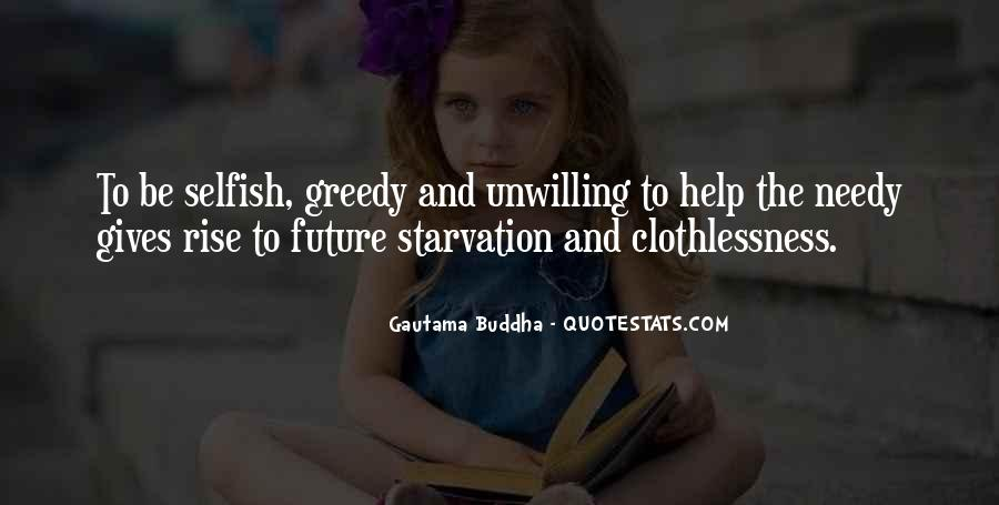 Selfish And Greedy Quotes #479550