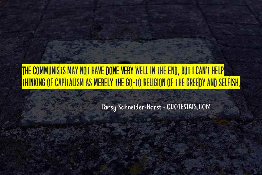Selfish And Greedy Quotes #665407