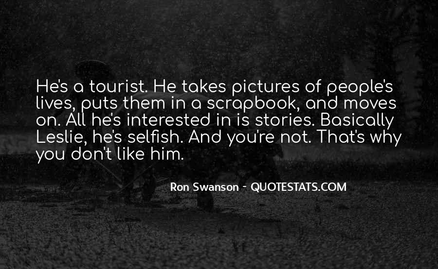 Selfish Greedy Quotes #1246073