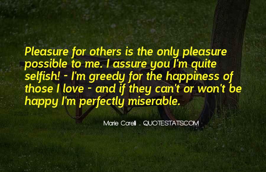 Selfish Greedy Quotes #1336606