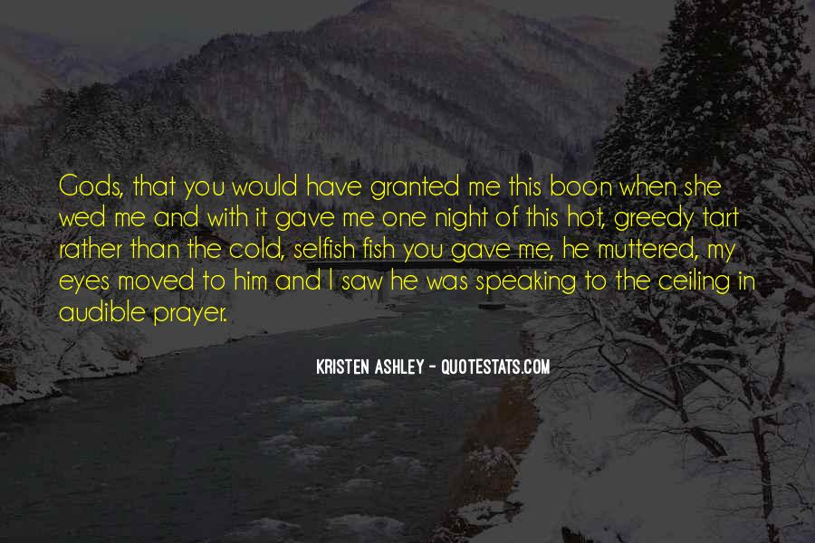 Selfish Greedy Quotes #1640154