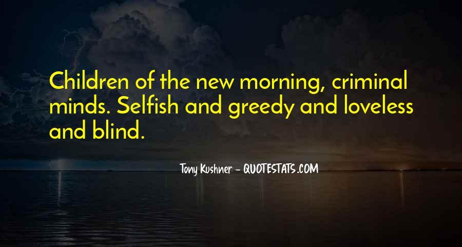 Selfish Greedy Quotes #1813138