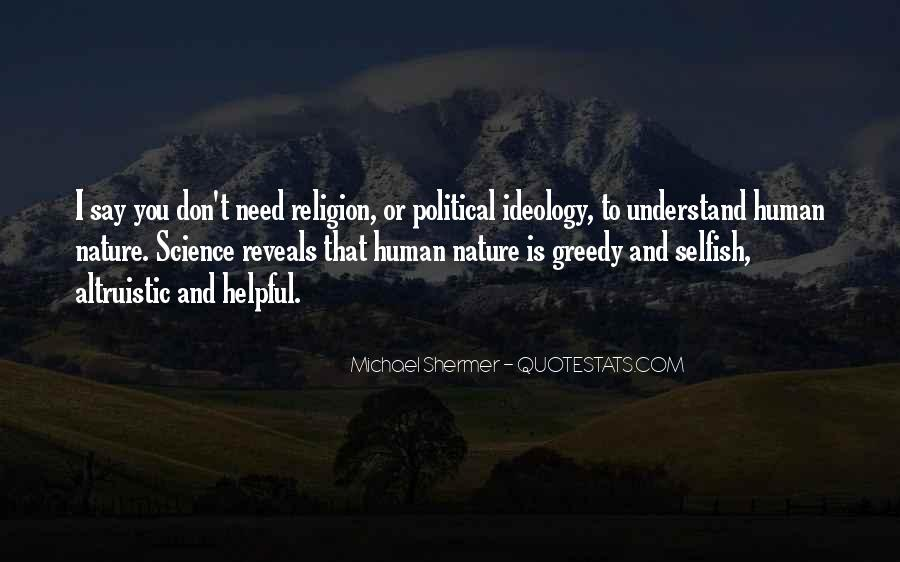 Selfish Greedy Quotes #1839301