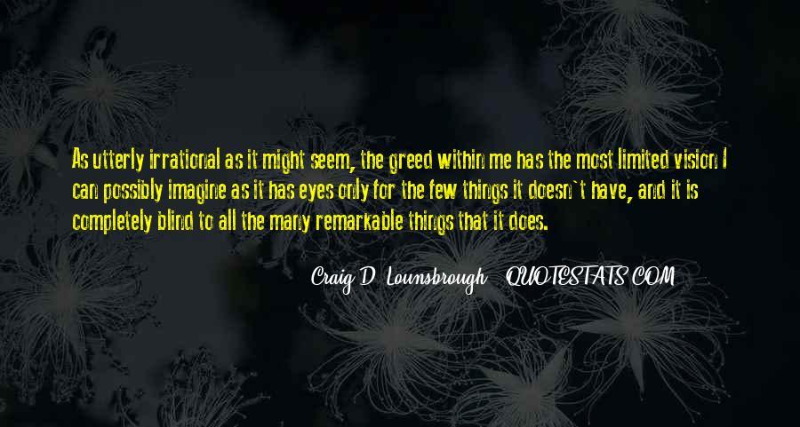 Selfish Greedy Quotes #1852190
