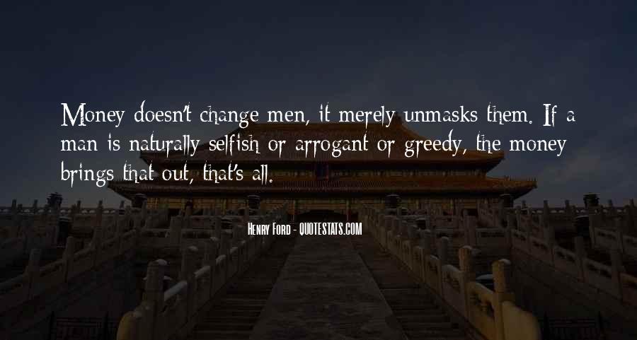 Selfish Greedy Quotes #1867777