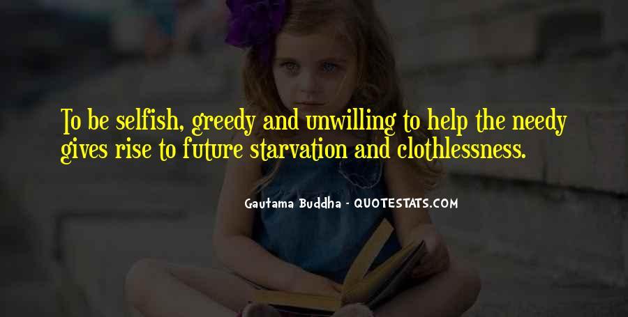 Selfish Greedy Quotes #479550