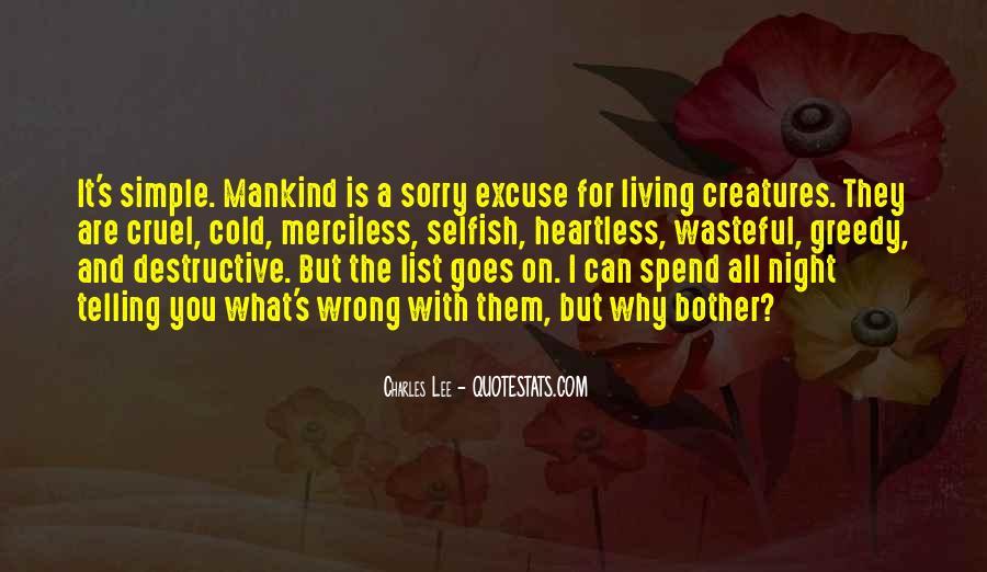 Selfish Greedy Quotes #963782