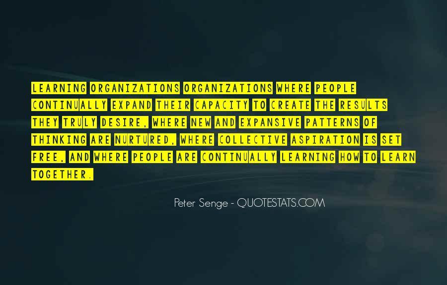 Senge Learning Organization Quotes #1131727