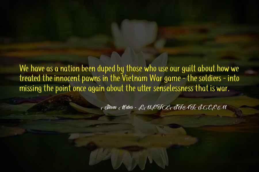 Senselessness Of War Quotes #1263398