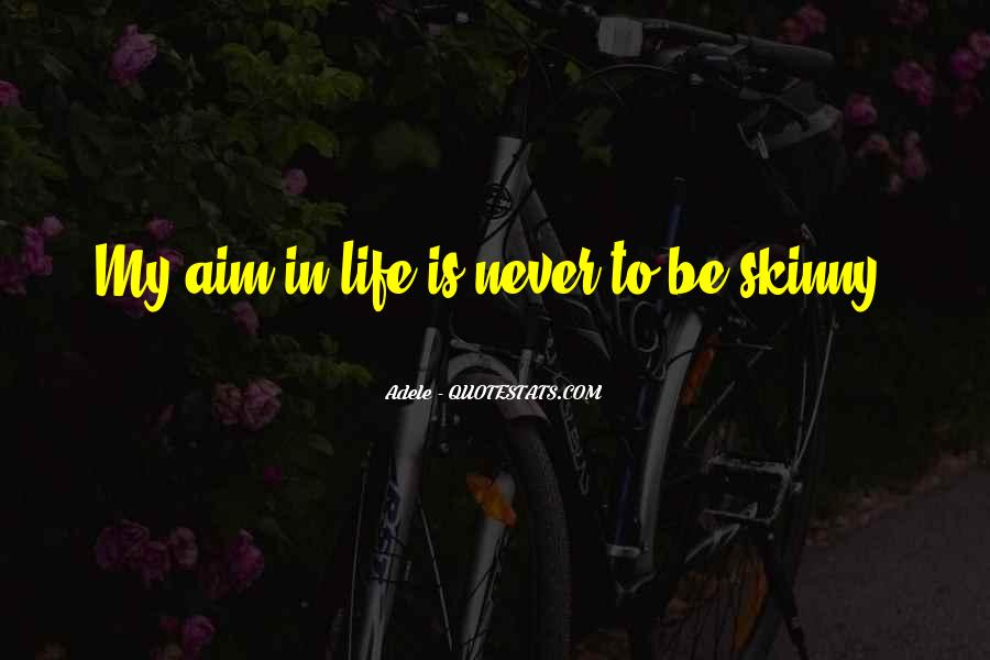 Quotes About Aim In Life #989703