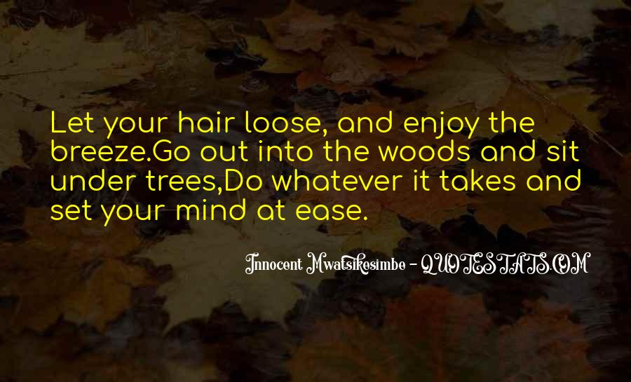 Set Your Mind At Ease Quotes #781893
