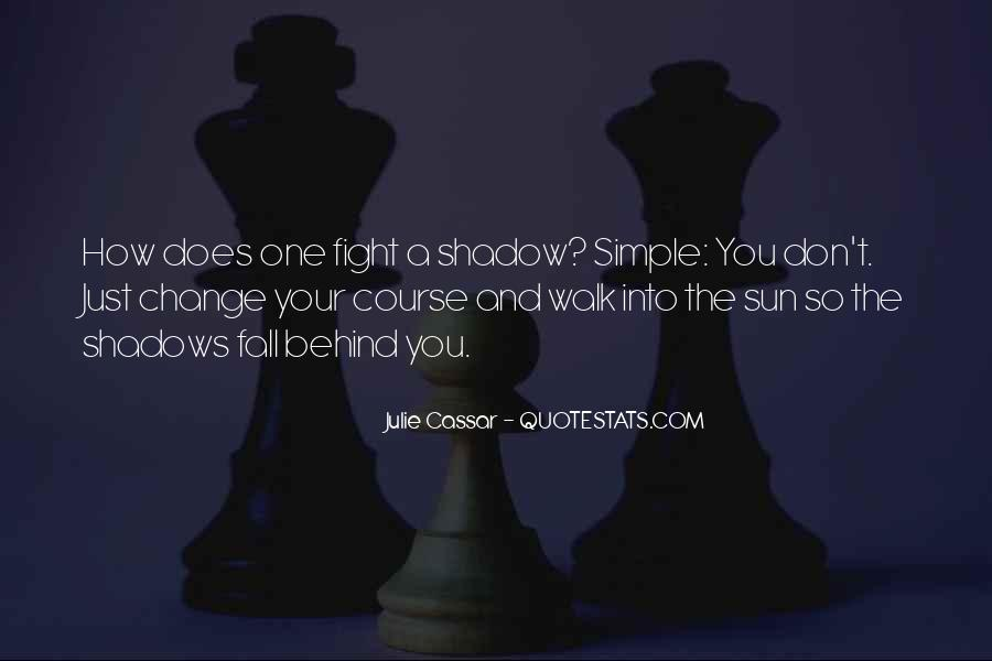 Shadow Sun Quotes #1439215