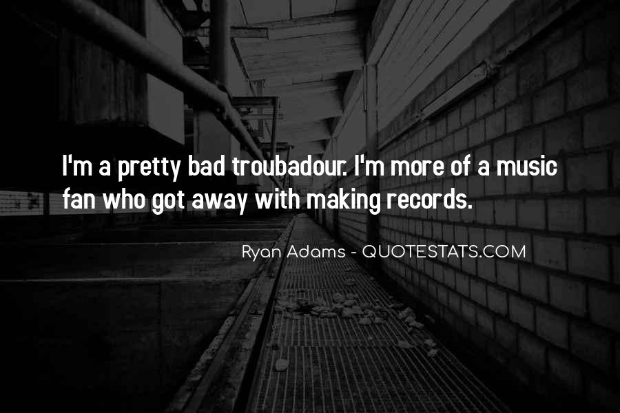 Quotes About Ryan Adams #1218813