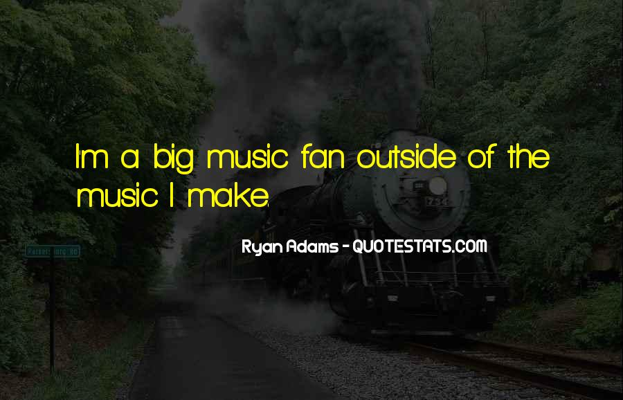Quotes About Ryan Adams #1218962