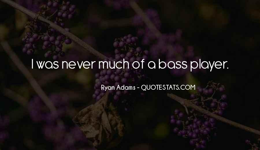 Quotes About Ryan Adams #1712141