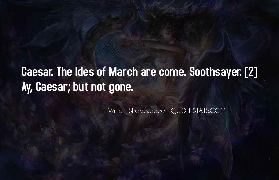Shakespeare Soothsayer Quotes #420781
