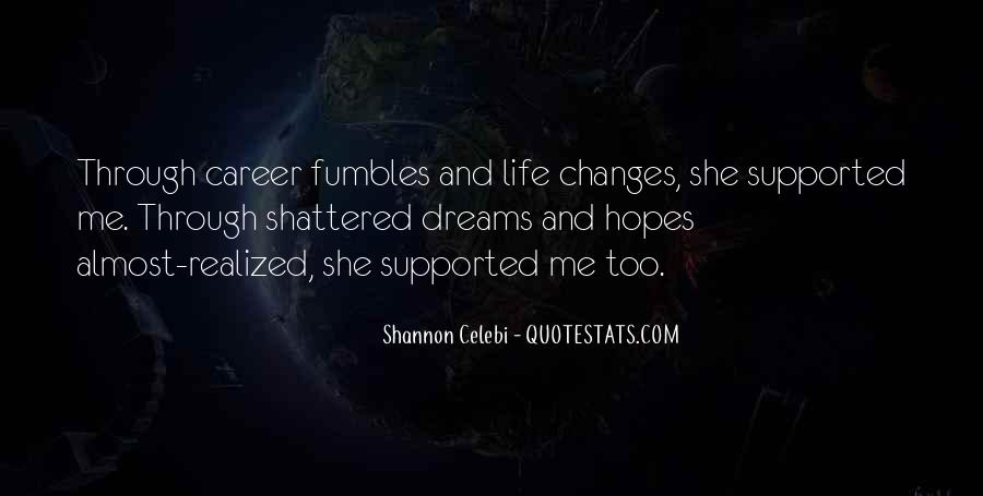 Shattered Hopes And Dreams Quotes #1422987