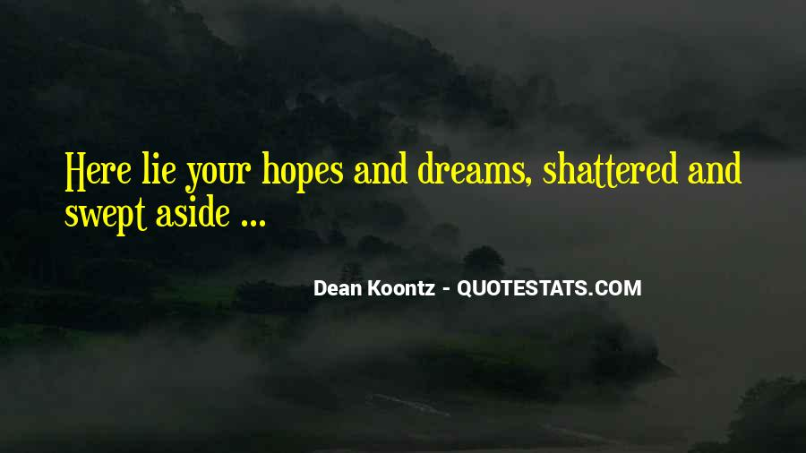 Shattered Hopes And Dreams Quotes #786088