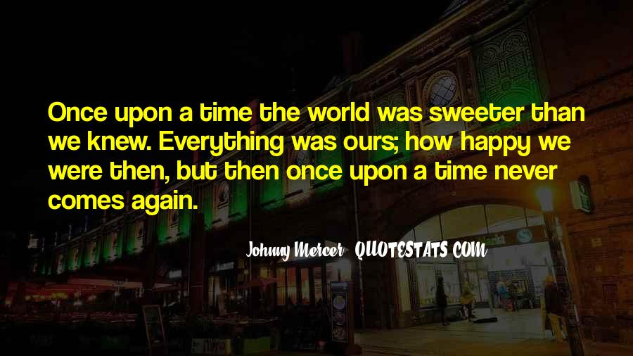 Quotes About Once Upon A Time #314574