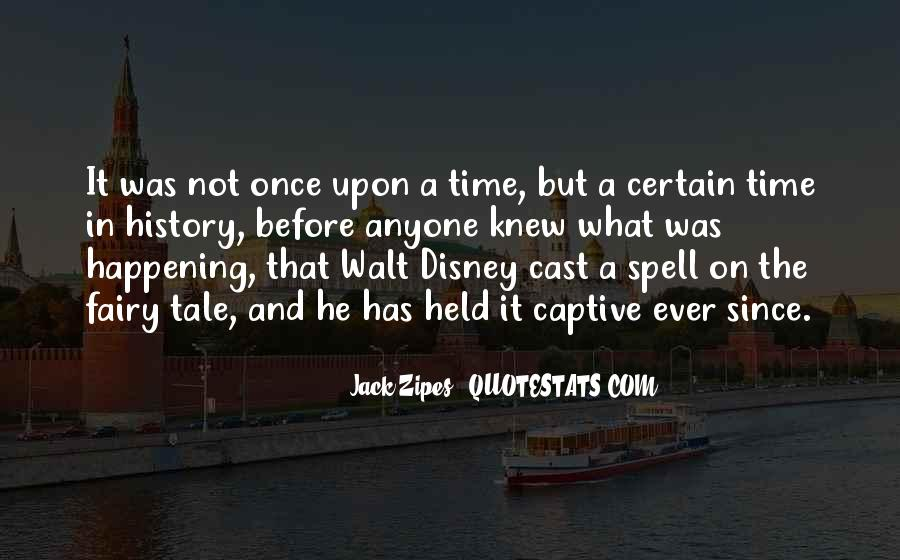 Quotes About Once Upon A Time #442723