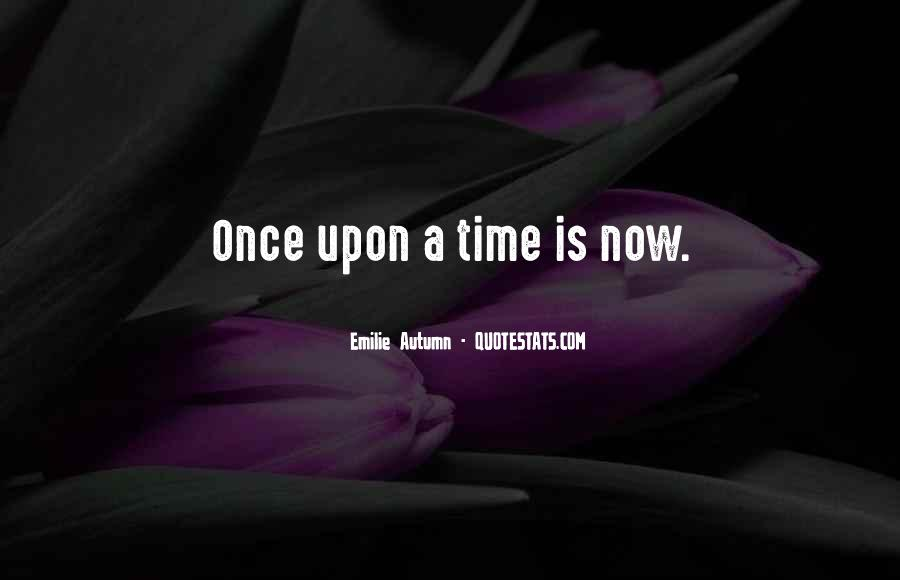 Quotes About Once Upon A Time #72039