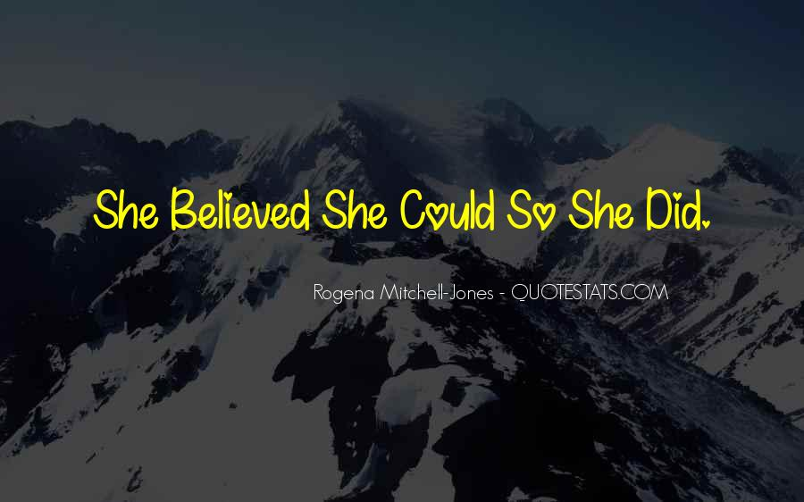 She Believed She Could Quotes #1830589