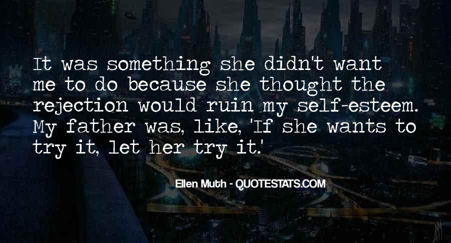 She Didn't Like Me Quotes #1218571
